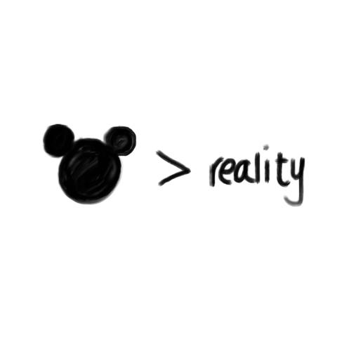 Disney > Reality.