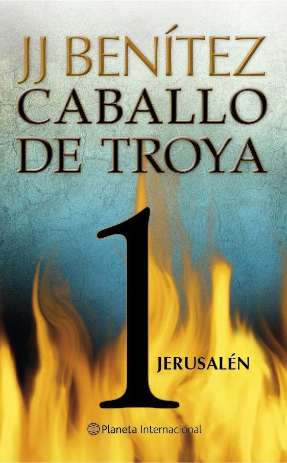 Caballo De Troya 1 Jerusalen Tal Como Afirma El Propio J J Benitez