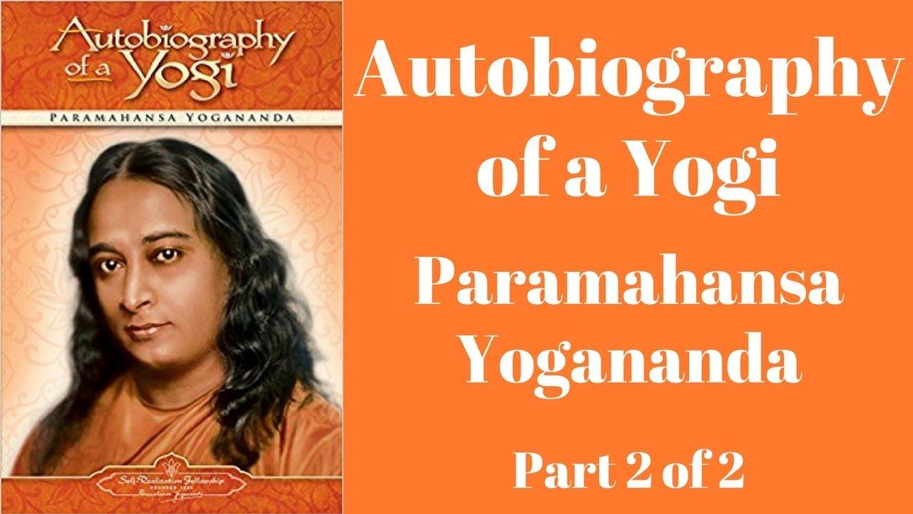 Autobiography of a yogi paramahansa yogananda full audiobook part autobiography of a yogi paramahansa yogananda full audiobook part 2 of 2 youtube fandeluxe Choice Image