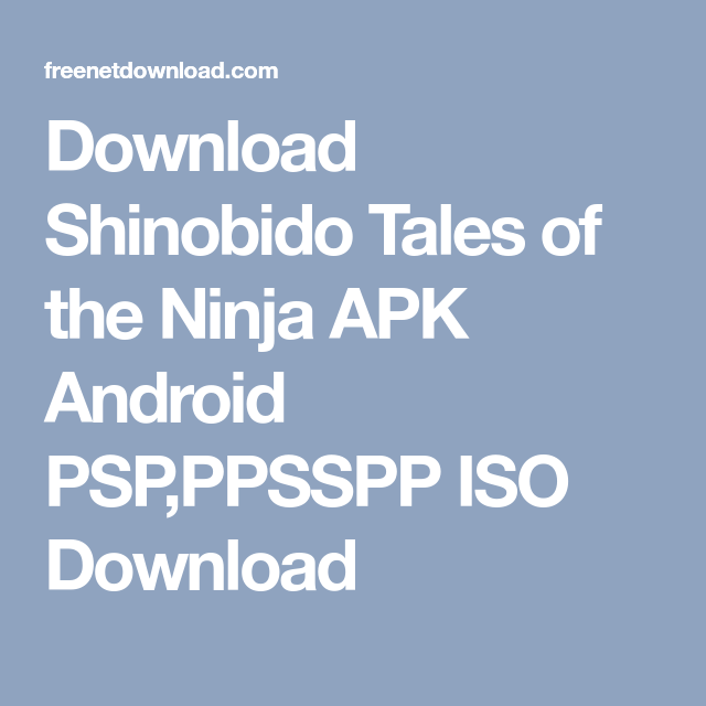 Download Shinobido Tales Of The Ninja Apk Android Psp Ppsspp Iso Download