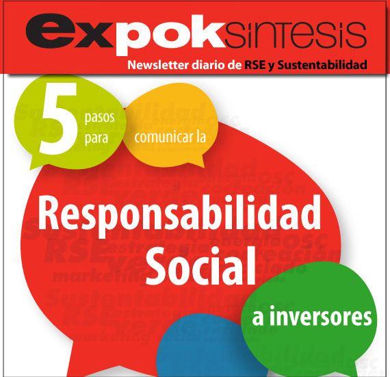 5 pasos para comunicar la Responsabilidad Social a inversores. http://www.expoknews.com/2013/04/10/5-pasos-para-comunicar-la-responsabilidad-social-a-inversores/