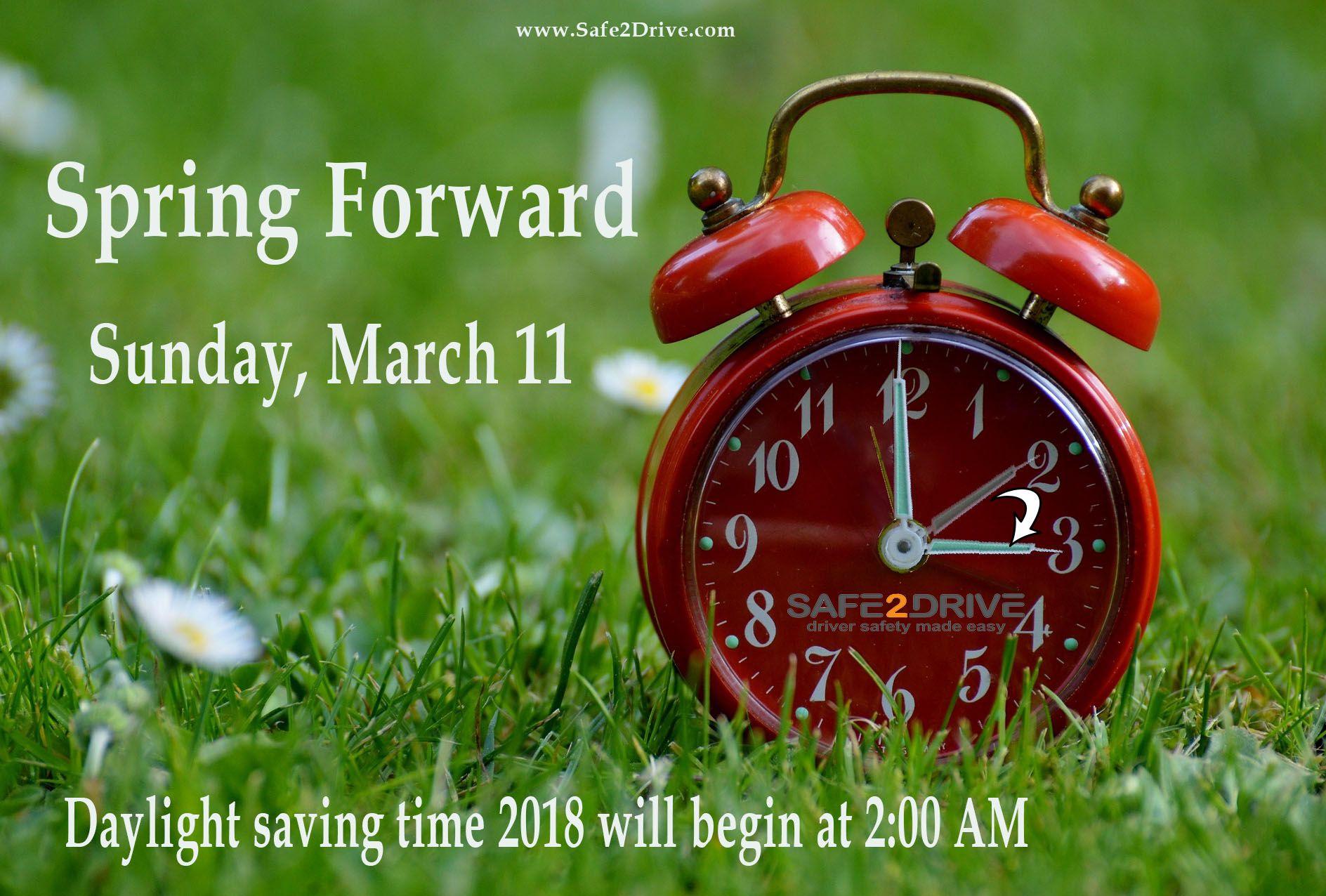 Spring Forward 2018 Daylight saving time 2018 will begin