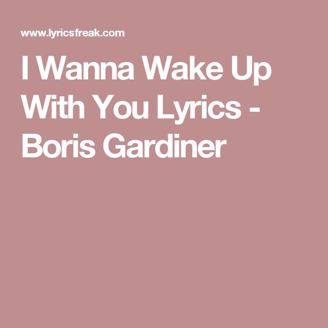 I Wanna Wake Up With You Lyrics Boris Gardiner Yours Lyrics Wake Up With You Lyrics