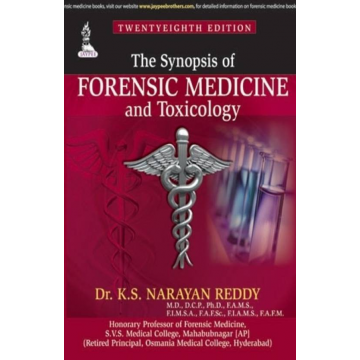 The Synopsis Of Forensic Medicine And Toxicology 28th Edition Author Ks Narayan Reddy Forensics Synopsis Medicine Book