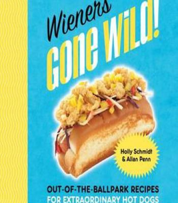 Wieners gone wild out of the ballpark recipes for extraordinary recipes forumfinder Gallery