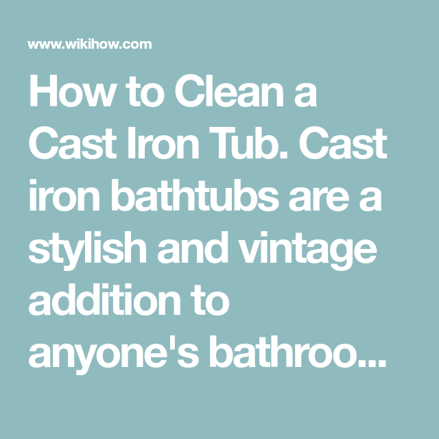 Clean a Cast Iron Tub | Cast iron tub, Cast iron bathtub and Tubs