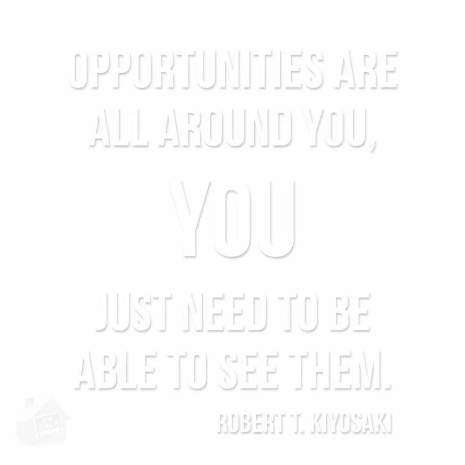 Open your eyes to the opportunity.