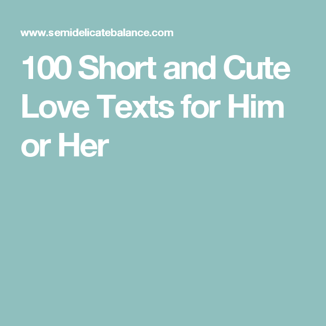 100 Short And Cute Love Texts To Send Male Females Relations