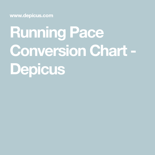 Running Pace Conversion Chart Depicus In 2020 Running Pace Conversion Chart Running