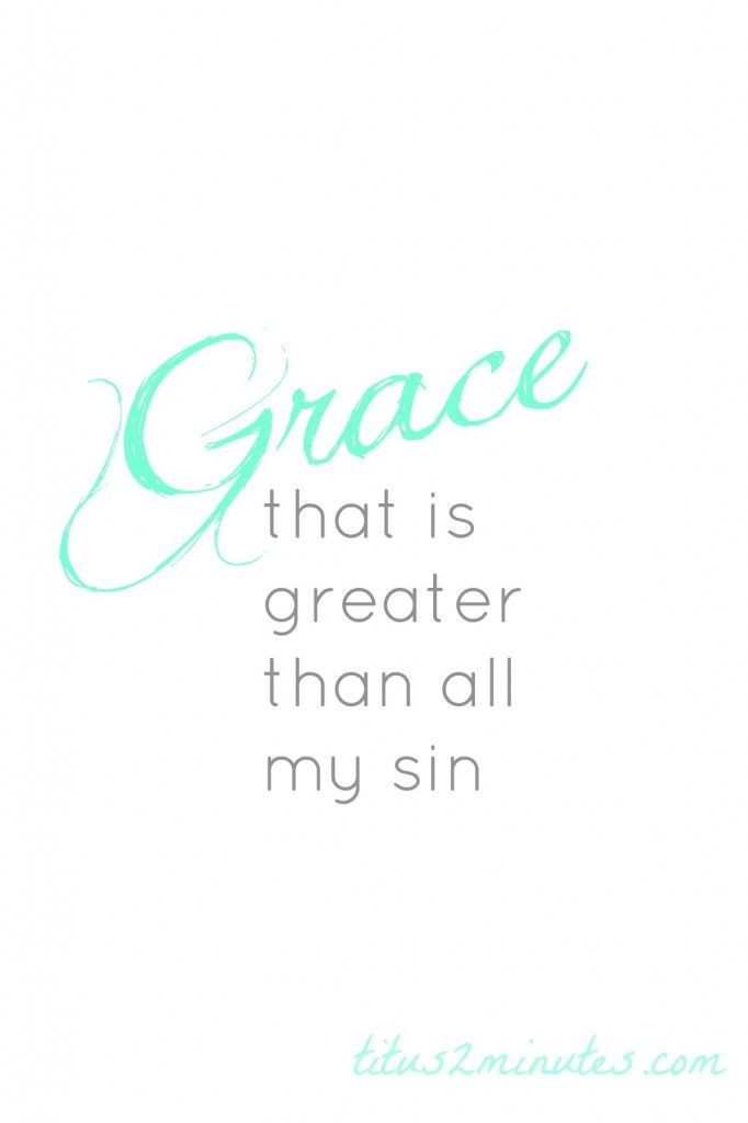 Grace that is greater than all my sin // printable