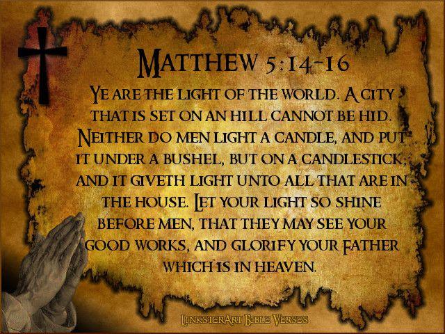Mathew 5 14 16 The Father God Pinterest Bible Bible Verses