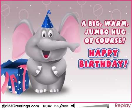 A Jumbo Hug For You On Your Birthday Haooy Birthday Wishes Birthday Wishes For Friend Happy Birthday Greetings