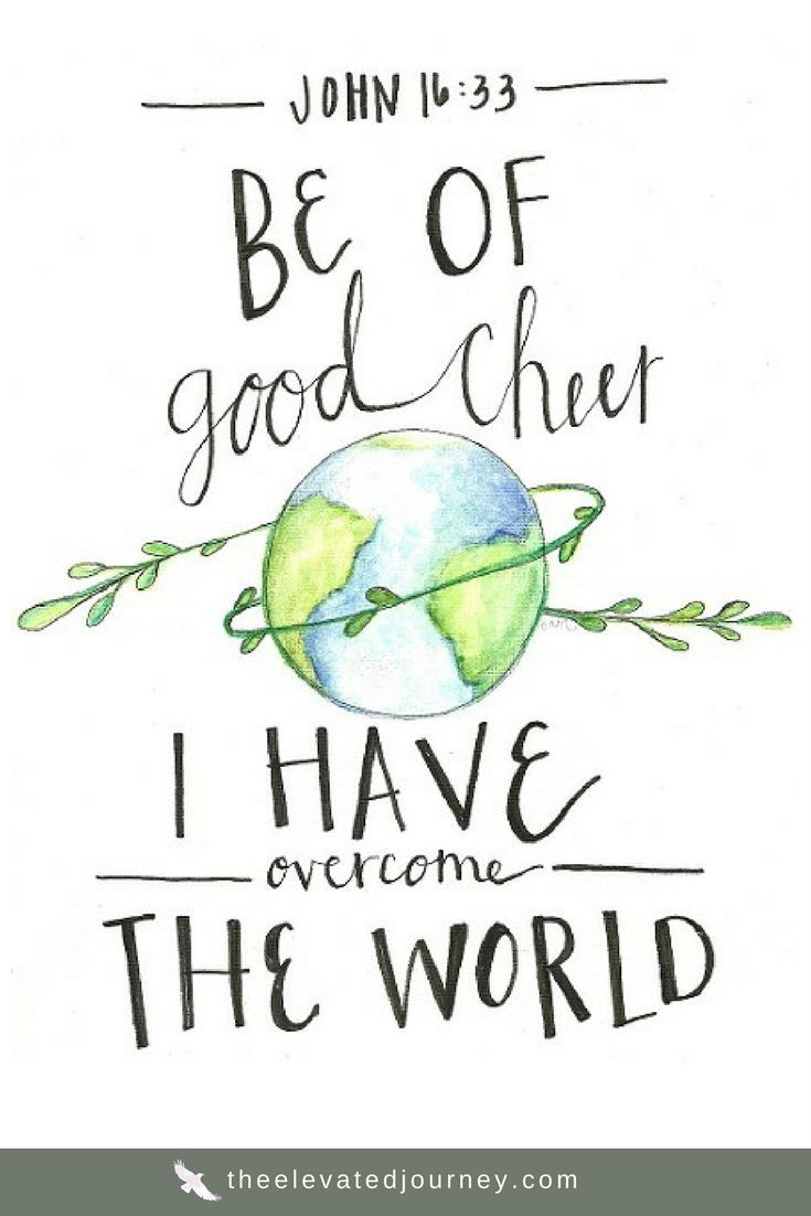 Be Of Good Cheer I Have Overcome The World What A Comforting And