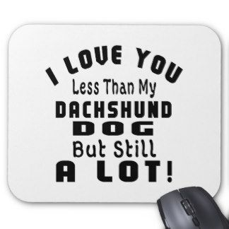 dachshund funny mouse pads dachshund funny mouse pads love doxies