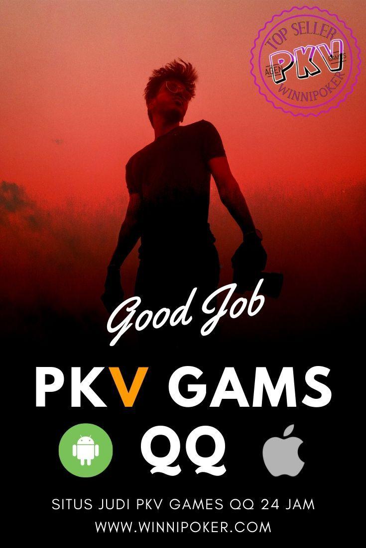 Good Job pkv games qq 99 terbaik uang asli deposit pulsa ...