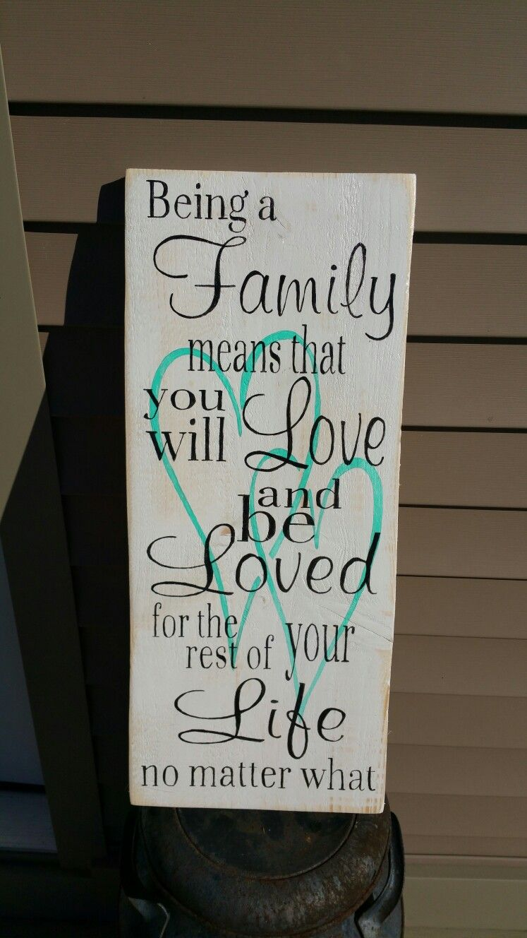 Being a family. Wooden sign. Made by Rainy Day Creations Custom Signs on fb