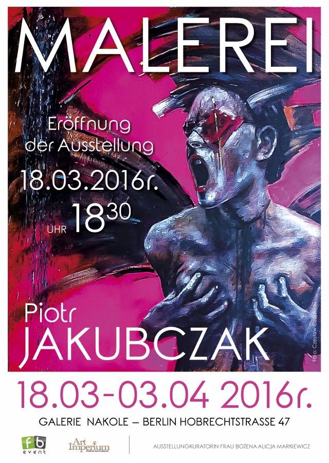 Piotr Jakubczak wystawa w Berlinie