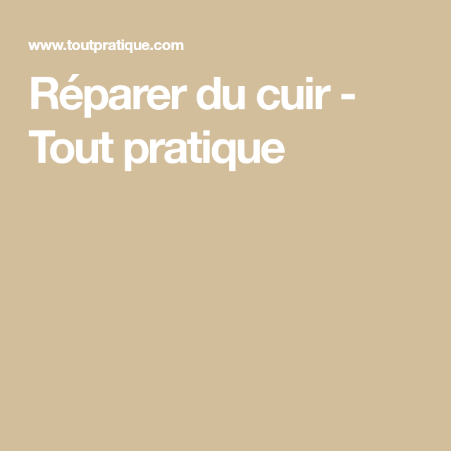 Comment Reparer Du Cuir Reparer Cuir Comment Reparer