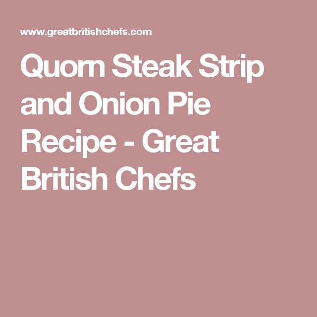 Quorn Steak Strip and Onion Pie Recipe - Great British ...