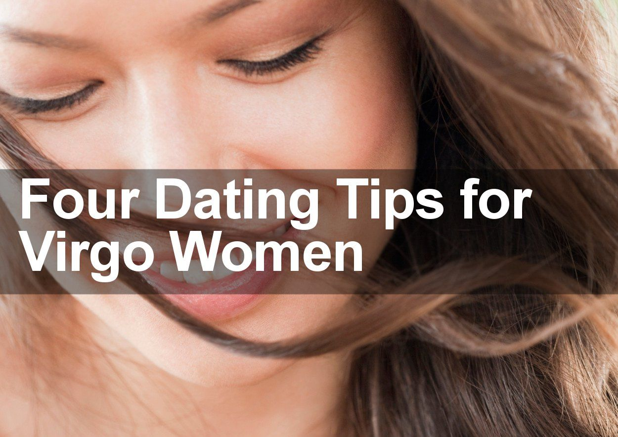 dating a virgo male advice Dating guide – how to date a virgo man  dating a virgo man take a look at the following dating tips to guide you when dating with a virgo man.