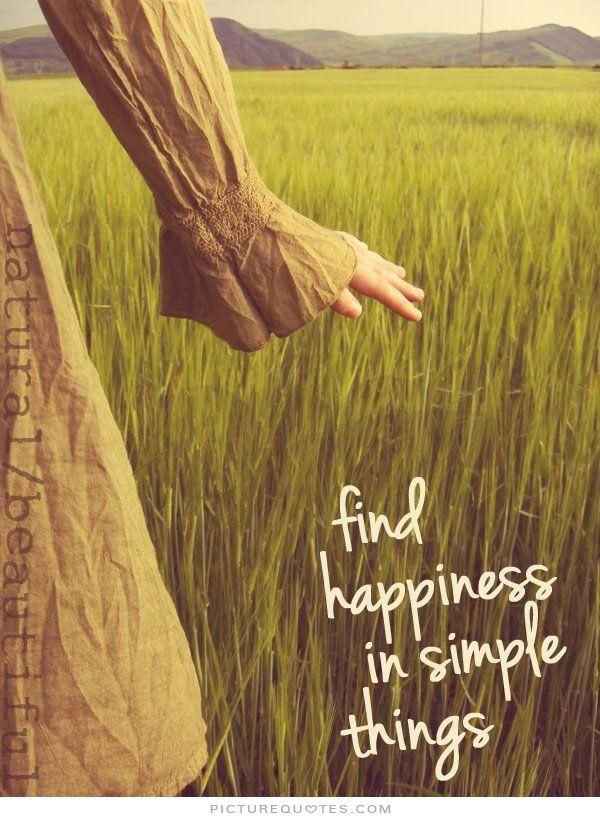 Find Happiness In Simple Things Picture Quotes Simple Life