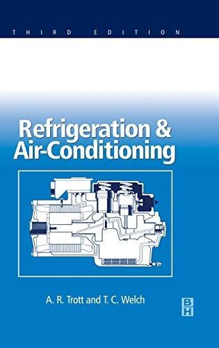 Refrigeration And Air Conditioning By A R Trott T C Welch Pd