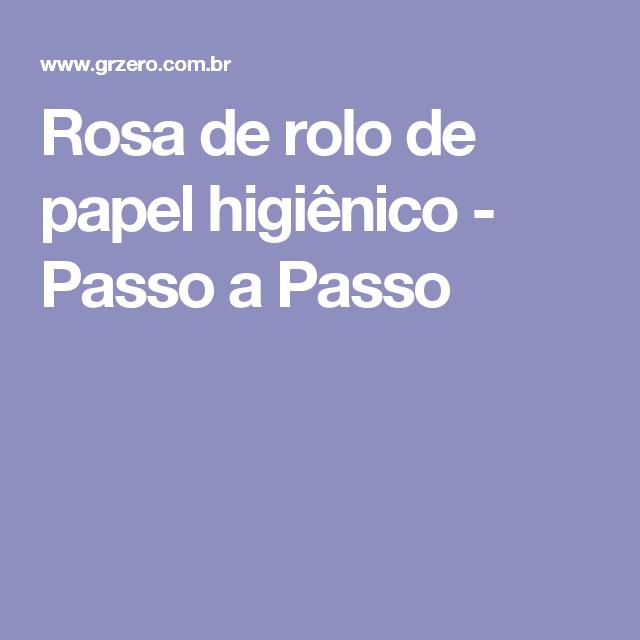Rosa de rolo de papel higiênico - Passo a Passo