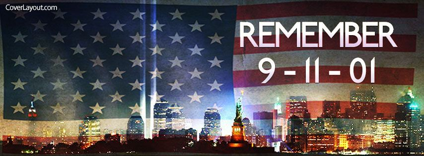 Remember 9 11 01 Facebook Cover Cover Pics For Facebook Facebook Cover Facebook Cover Photos