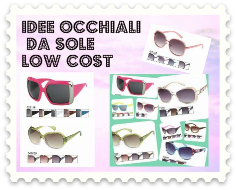 molto carino 4661b 19b2d idee occhiali da sole low cost, fashion blgo the fashionamy ...