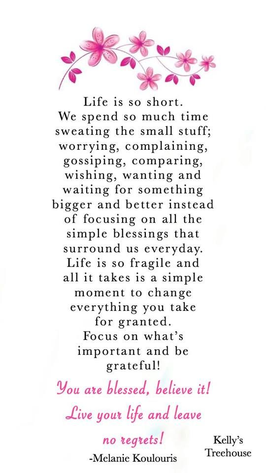 Life is so short. We spend so much time sweating the small
