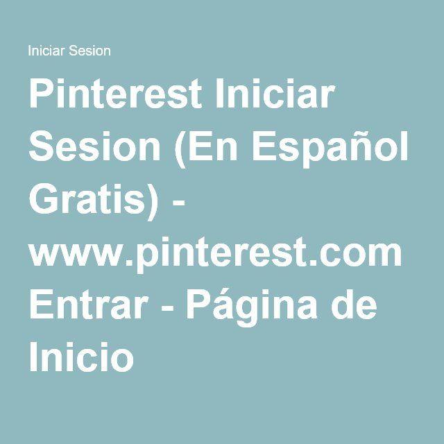 Pinterest Iniciar Sesion (En Español Gratis) - www.pinterest.com ...