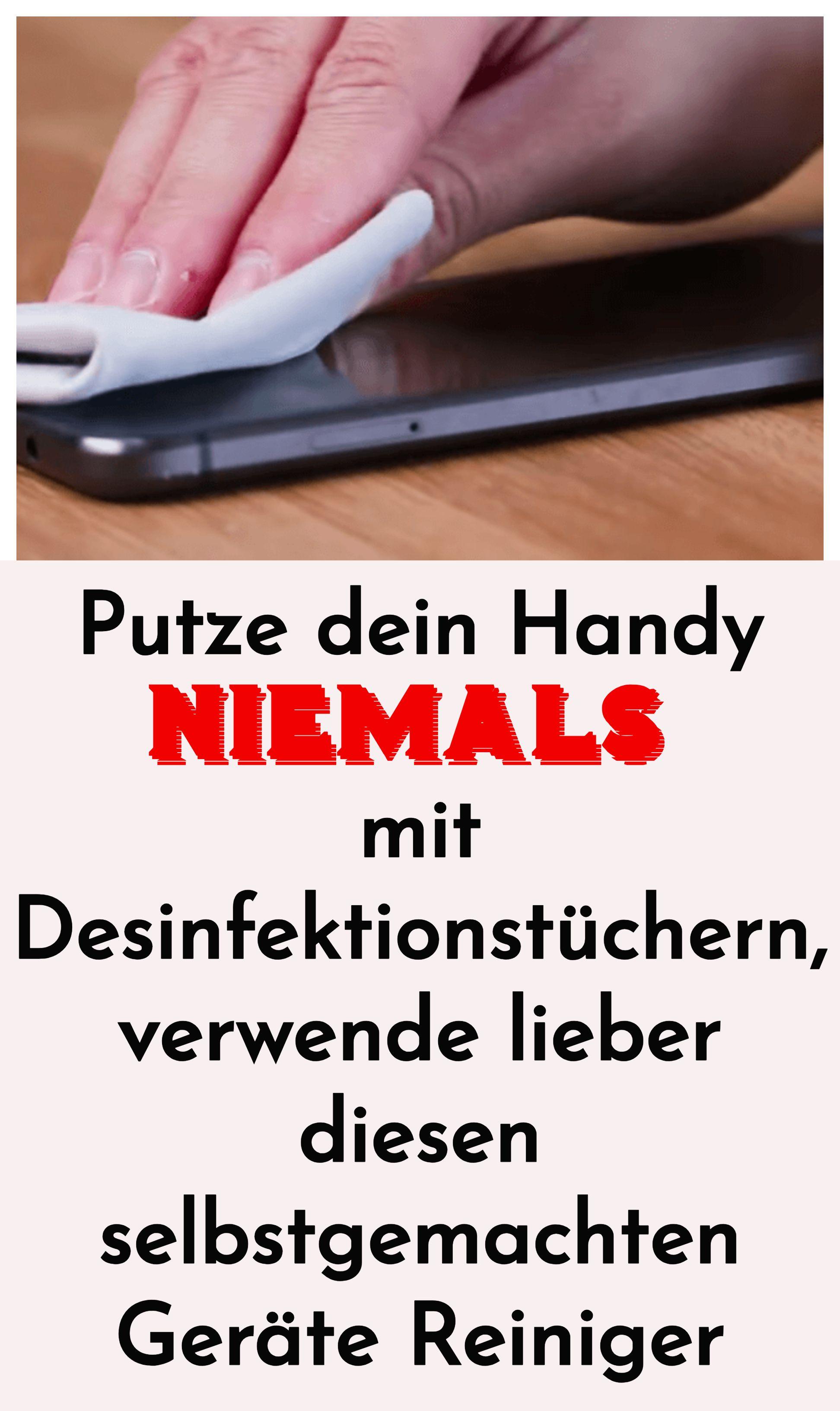 Putze Dein Handy Niemals Mit Desinfektionstuchern Verwende Lieber