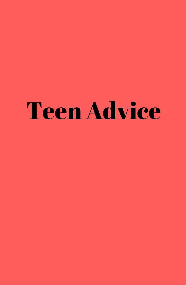Teen advice tips