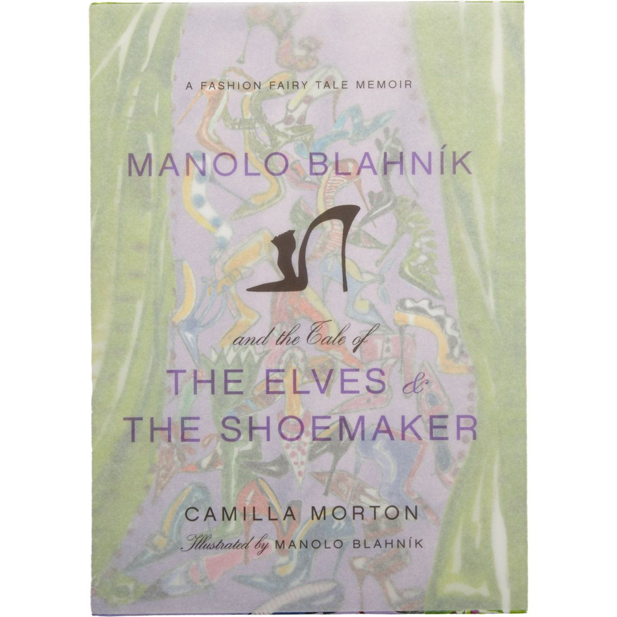 Harper Collins Manolo Blahník and the Tale of the Elves & the Shoemaker at Barneys.com
