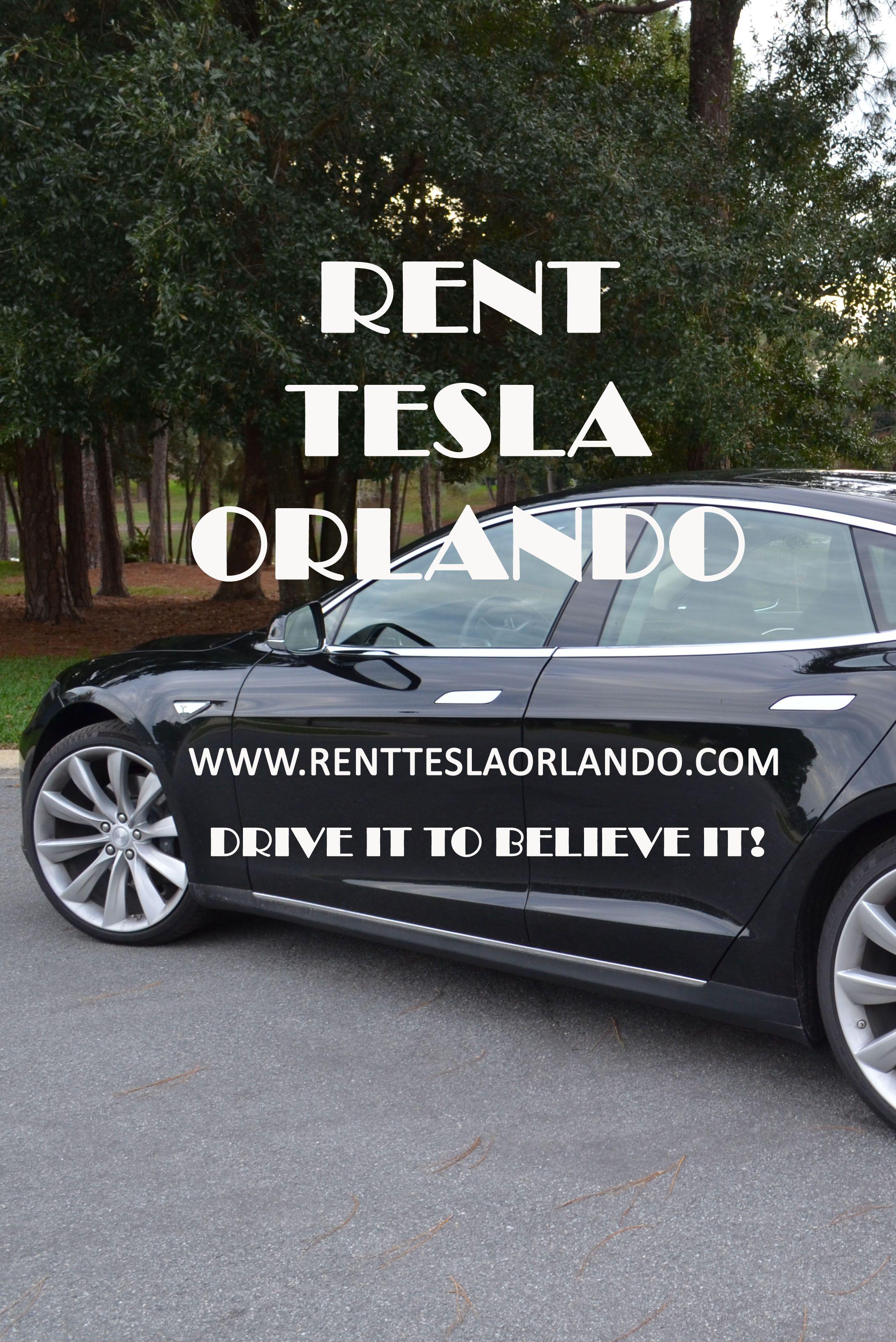Rent A Tesla In Orlando Tesla Tesla Model S Rent