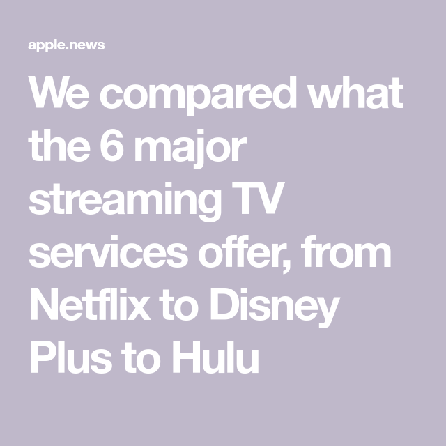 We compared what the 6 major streaming TV services offer