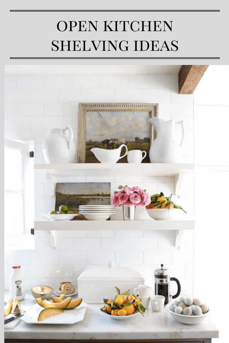 Open Shelving Ideas For Your Kitchen | Open kitchen shelving ...