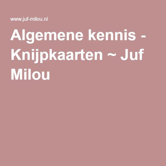 Algemene kennis - Knijpkaarten ~ Juf Milou