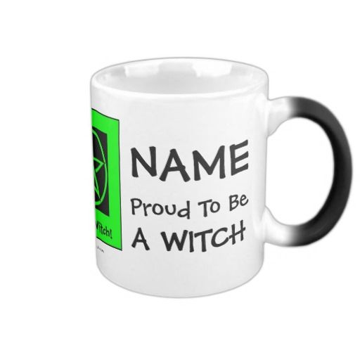 Personalized Proud to be a Witch - Wiccan/Pagan Cup/Mug by www.cheekywitch.com #zazzle #witch #wicca #wiccan #pagan #pagangifts #paganism #coffee #coffeeaddict #tea