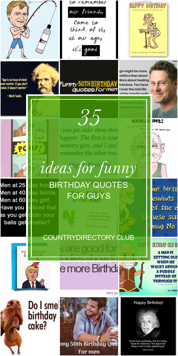 35 Ideas For Funny Birthday Quotes For Guys In 2020 Birthday Quotes Funny Birthday Quotes For Daughter Birthday Quotes For Best Friend