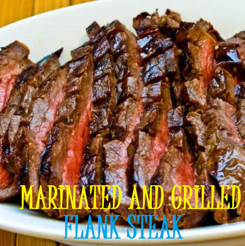 MARINATED AND GRILLED FLANK STEAK #recipesforflanksteak