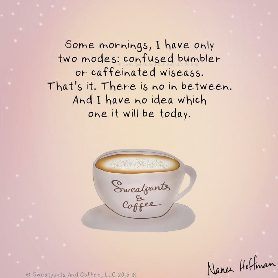 Sweatpants Coffee Coffee Quotes Funny Coffee Smell Coffee Quotes