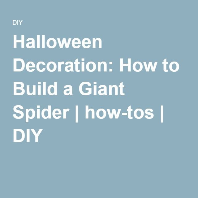 Halloween Decoration How to Build a Giant Spider how-tos DIY - giant spider halloween decoration
