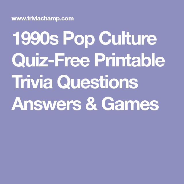 photo relating to Printable Trivia Question and Answers identify 1990s Pop Lifestyle Quiz-Free of charge Printable Trivia Concerns