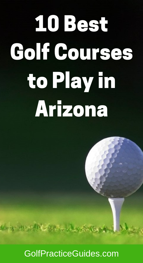 10 Best Golf Courses To Play In Arizona Review 5 Is Famous Best Golf Courses Golf Ball Golf