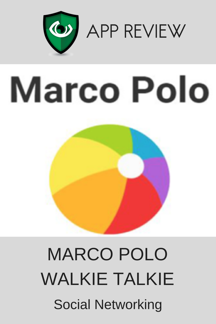 Marco Polo App Review for Parents, Caring Adults App reviews