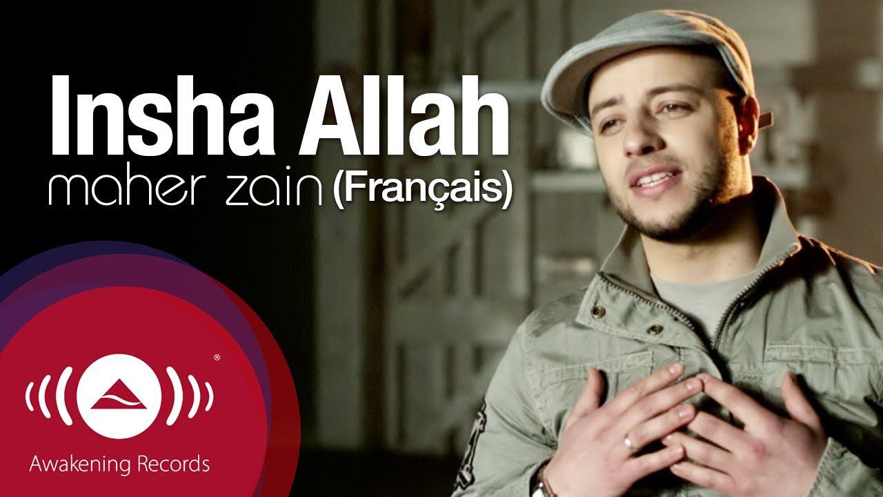 Maher Zain Inchallah Francais Insha Allah French Version Official Music Video Maher Zain Music Videos Islamic Music