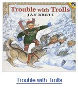 Trouble With Trolls By Jan Brett Find It Under E Bre Jan Brett Waldorf Books Author Studies