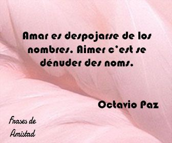 Frases De Amor En Frances De Octavio Paz Frases De Meditacion
