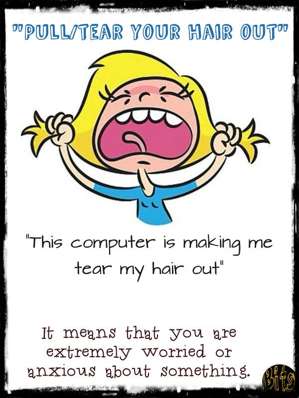 Tear Your Hair Out English Idioms Idioms Learn English